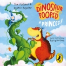 The Dinosaur that Pooped a Princess - eAudiobook