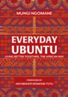 Everyday Ubuntu : Living better together, the African way - Book