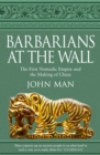 Barbarians at the Wall : The First Nomadic Empire and the Making of China - Book