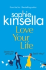 Love Your Life : The joyful and romantic new novel from the Sunday Times bestselling author - Book