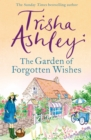 The Garden of Forgotten Wishes : The heartwarming and uplifting new rom-com from the Sunday Times bestseller - Book