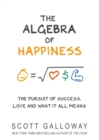 The Algebra of Happiness : The pursuit of success, love and what it all means - Book