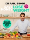 Save Money Lose Weight : Spend Less and Reduce Your Waistline with My 28-day Plan