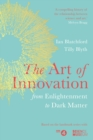 The Art of Innovation : From Enlightenment to Dark Matter, as featured on Radio 4 - Book