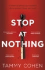 Stop At Nothing : the mesmerising and suspenseful page-turner - Book