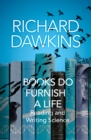 Books do Furnish a Life : An electrifying celebration of science writing - Book
