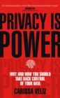Privacy is Power : Why and How You Should Take Back Control of Your Data - Book