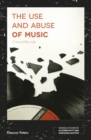 The Use and Abuse of Music : Criminal Records - Book