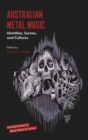 Australian Metal Music : Identities, Scenes, and Cultures - Book