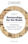 SDG17 - Partnerships for the Goals : Strengthening Implementation Through Global Cooperation - Book