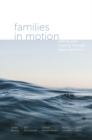 Families in Motion : Ebbing and Flowing Through Space and Time - Book