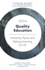 SDG4 - Quality Education : Inclusivity, Equity and Lifelong Learning For All - Book