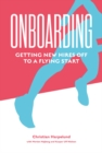 Onboarding : Getting New Hires off to a Flying Start - Book