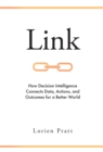 Link : How Decision Intelligence Connects Data, Actions, and Outcomes for a Better World - Book