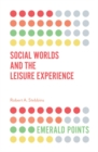 Social Worlds and the Leisure Experience - Book