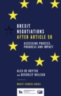 Brexit Negotiations After Article 50 : Assessing Process, Progress and Impact - Book