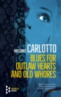 Blues for Outlaw Hearts and Old Whores - Book