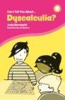 Can I Tell You About Dyscalculia? : A Guide for Friends, Family and Professionals - eBook