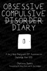 Obsessive Compulsive Disorder Diary : A Self-Help Diary with CBT Activities to Challenge Your Ocd - Book