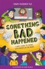 Something Bad Happened : A Kid's Guide to Coping with Events in the News - Book