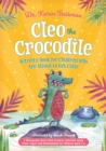 Cleo the Crocodile Activity Book for Children Who Are Afraid to Get Close : A Therapeutic Story With Creative Activities About Trust, Anger, and Relationships for Children Aged 5-10 - eBook