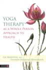 Yoga Therapy as a Whole-Person Approach to Health - eBook