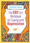 The CBT Art Workbook for Coping with Depression - eBook