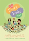 The Every Body Book : The Lgbtq+ Inclusive Guide for Kids About Sex, Gender, Bodies, and Families - Book