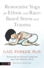 Restorative Yoga for Ethnic and Race-Based Stress and Trauma - Book