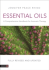 Essential Oils (Fully Revised and Updated 3rd Edition) : A Comprehensive Handbook for Aromatic Therapy - Book