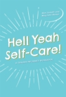 Hell Yeah Self-Care! : A Trauma-Informed Workbook - Book