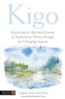Kigo : Exploring the Spiritual Essence of Acupuncture Points Through the Changing Seasons - Book