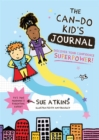 The Can-Do Kid's Journal : Discover Your Confidence Superpower! - Book