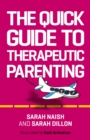 The Quick Guide to Therapeutic Parenting : A Visual Introduction - eBook