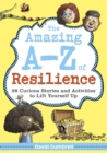 The Amazing A-Z of Resilience : 26 Curious Stories and Activities to Lift Yourself Up - Book