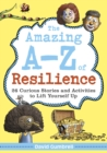 The Amazing A-Z of Resilience : 26 Curious Stories and Activities to Lift Yourself Up - eBook