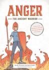 Anger the Ancient Warrior : A Story and Workbook with CBT Activities to Master Your Anger - Book
