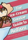 The Ice-Cream Sundae Guide to Autism : An Interactive Kids' Book for Understanding Autism - Book