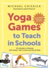 Yoga Games to Teach in Schools : 52 Activities to Develop Self-Esteem, Self-Control and Social Skills - Book
