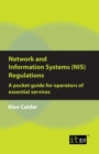 Network and Information Systems (NIS) Regulations - A pocket guide for operators of essential services - eBook