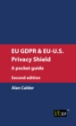 EU GDPR & EU-U.S. Privacy Shield: A pocket guide, second edition - eBook