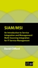 SIAM/MSI : An Introduction to Service Integration and Management/ Multi-Sourcing Integration for IT Service Management - eAudiobook