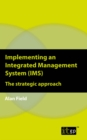 Implementing an Integrated Management System (IMS) : The strategic approach - eBook