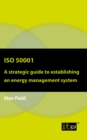ISO 50001 : A strategic guide to establishing an energy management system - eBook