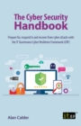 The Cyber Security Handbook - Prepare for, respond to and recover from cyber attacks - eBook