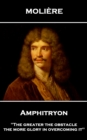 Amphitryon : 'The greater the obstacle, the more glory in overcoming it'' - eBook