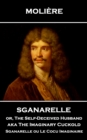 Sganarelle or, The Self-Deceived Husband aka The Imaginary Cuckold : Sganarelle ou Le Cocu Imaginaire - eBook
