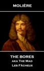 The Bores aka The Mad : Les Facheux - eBook