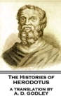 The Histories of Herodotus - A Translation By A.D. Godley : A Translation By A.D. Godley - eBook