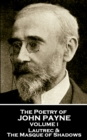 The Poetry of John Payne - Volume I : Lautrec & The Masque of Shadows - eBook